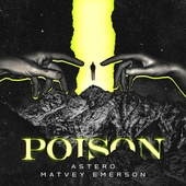 Astero & Matvey Emerson - Poison