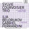 Sylvie Courvoisier Trio / Белоруков и Ferrandini