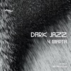 Dark Jazz | Mutabor