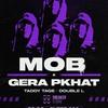 MOB x GERA PKHAT / 13.3.21